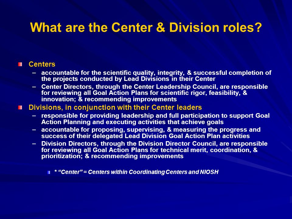 What are the Center & Division roles.