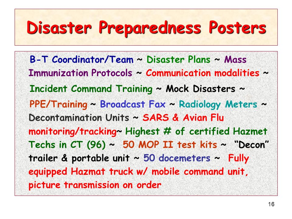 16 Disaster Preparedness Posters B-T Coordinator/Team ~ Disaster Plans ~ Mass Immunization Protocols ~ Communication modalities ~ Incident Command Tra