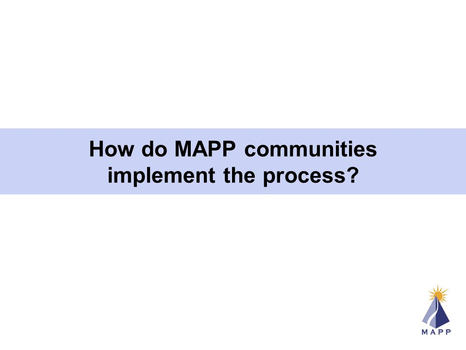 How do MAPP communities implement the process