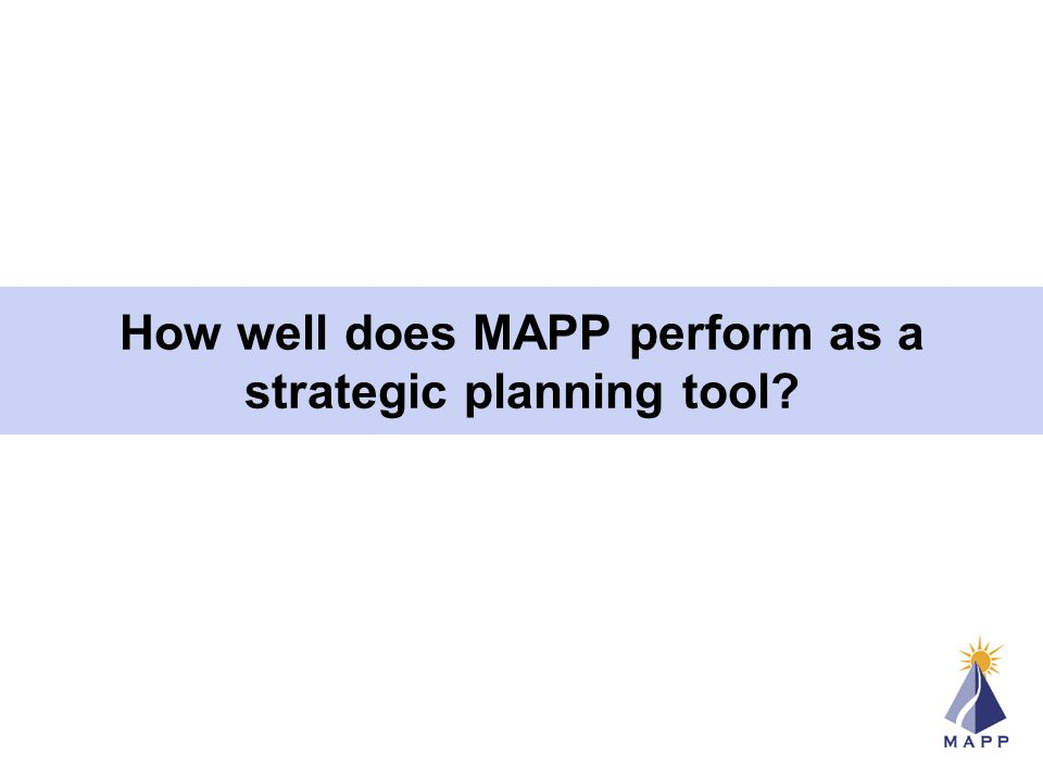 How well does MAPP perform as a strategic planning tool