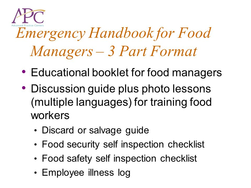 Emergency Handbook for Food Managers – 3 Part Format Educational booklet for food managers Discussion guide plus photo lessons (multiple languages) fo