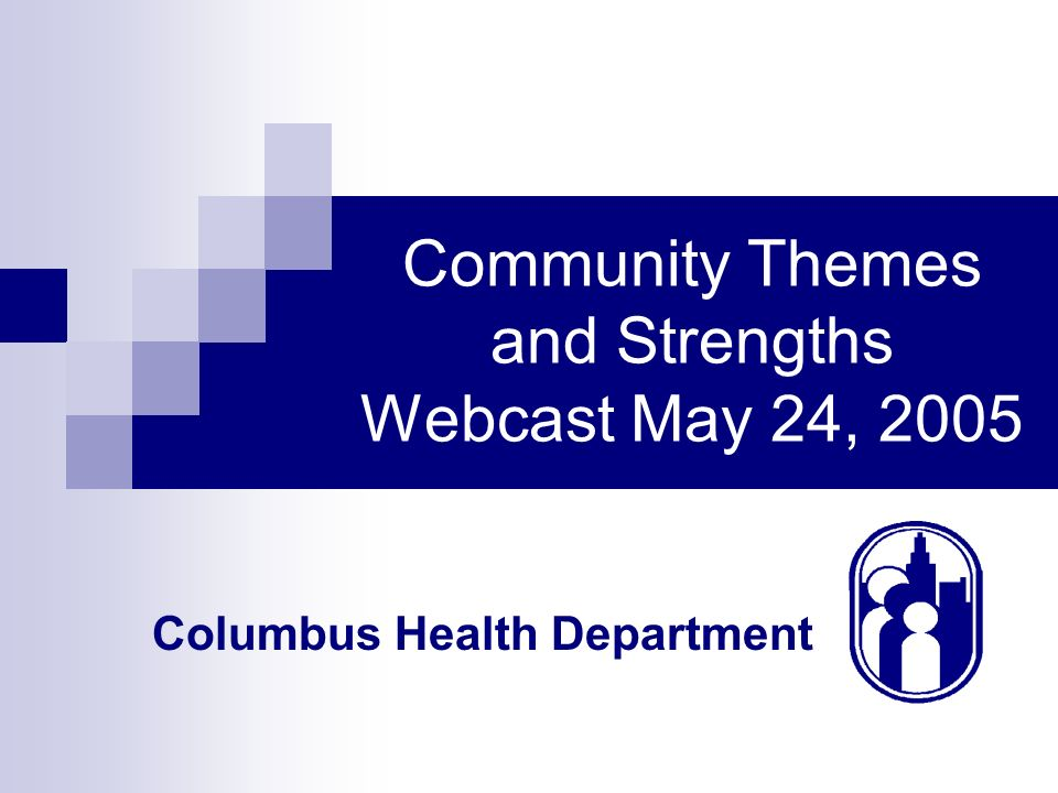 Columbus Health Department Community Assessment Interviews MAPP Model Questions Resident Input (many drafts) Quality of Life, Health Care, Demographics, and Environmental Issues Vista Americorp, University Students Confidential Analysis
