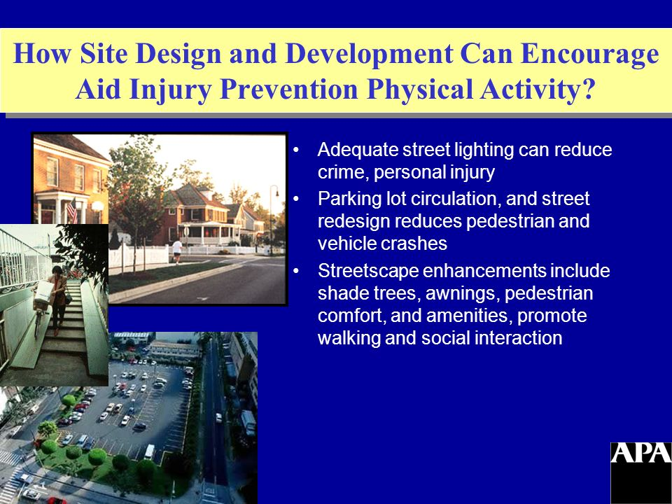 How Site Design and Development Can Encourage Aid Injury Prevention Physical Activity.