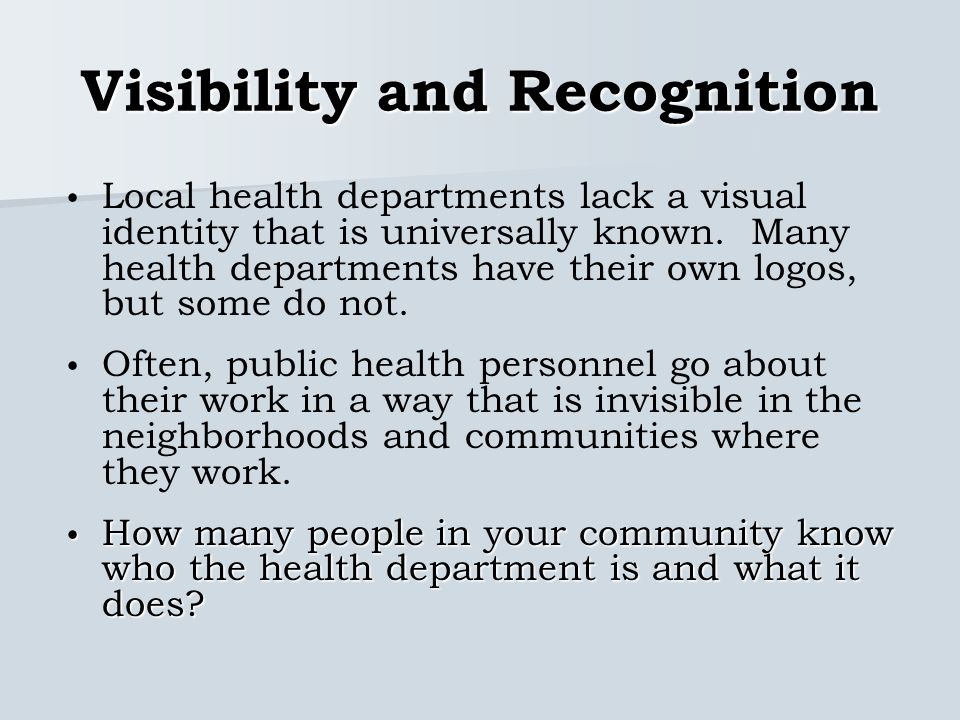 Visibility and Recognition Local health departments lack a visual identity that is universally known.