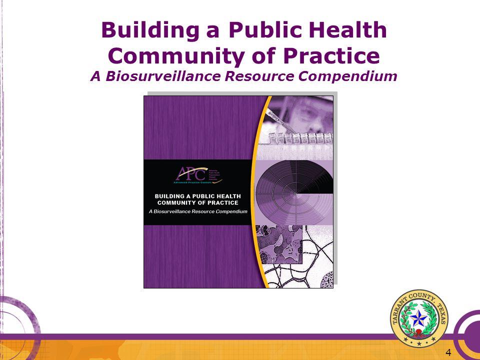 4 Building a Public Health Community of Practice A Biosurveillance Resource Compendium