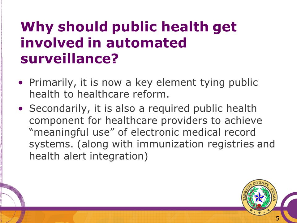 5 Why should public health get involved in automated surveillance.
