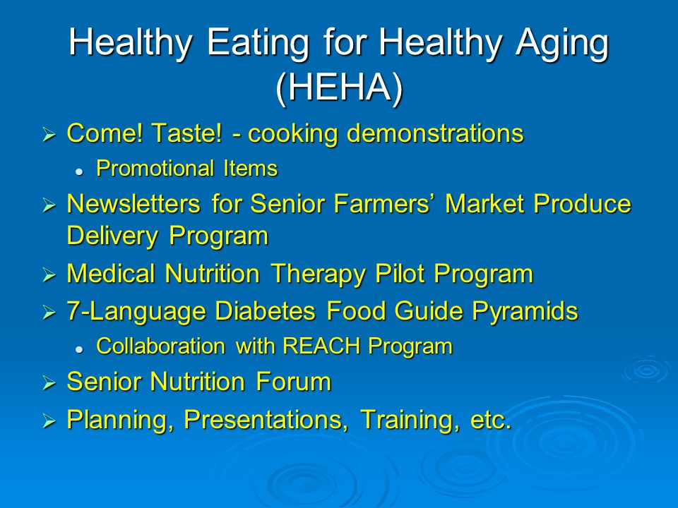 Healthy Eating for Healthy Aging (HEHA) Come. Taste.