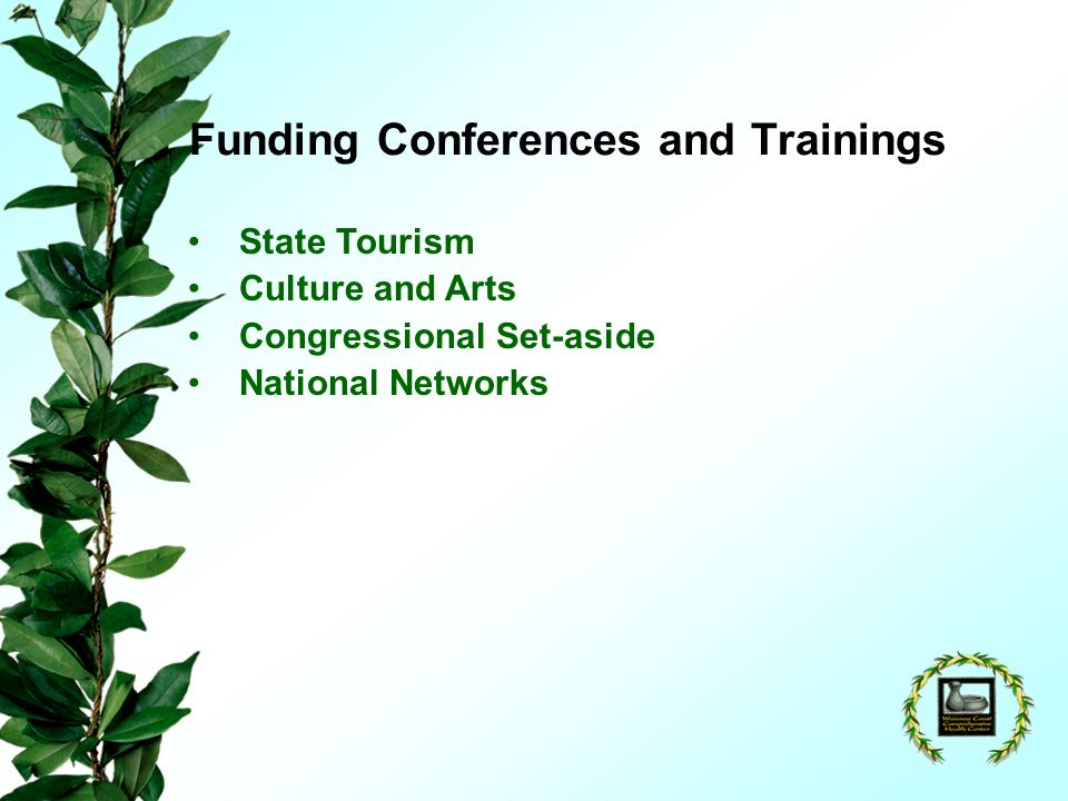 Funding Conferences and Trainings State Tourism Culture and Arts Congressional Set-aside National Networks