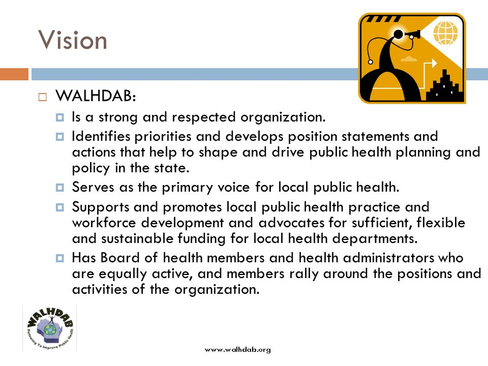 Organizational Structure All local health departments are members of WALHDAB All board of health members are members of WALHDAB (via their health department)
