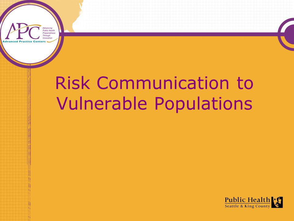 Risk Communication to Vulnerable Populations