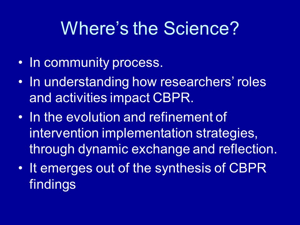 Wheres the Science. In community process.