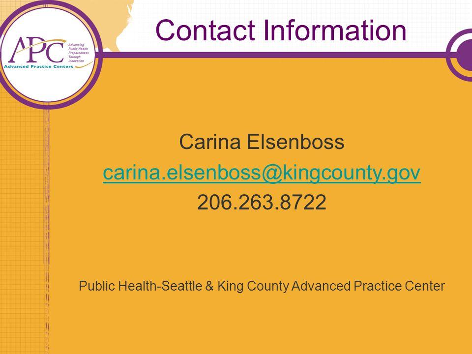 Carina Elsenboss carina.elsenboss@kingcounty.gov 206.263.8722 Public Health-Seattle & King County Advanced Practice Center Contact Information