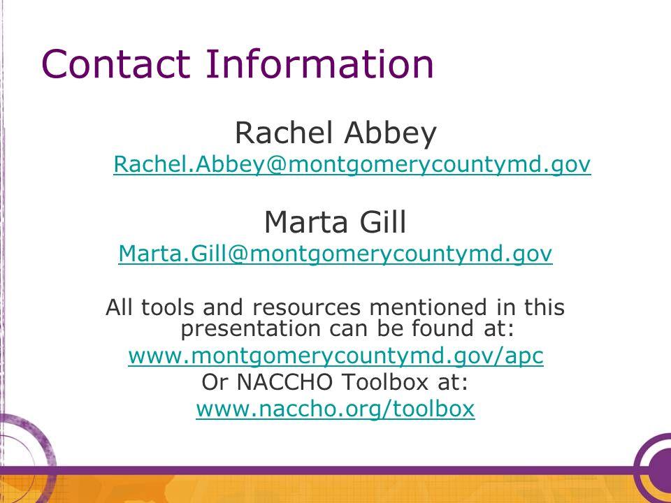Contact Information Rachel Abbey Rachel.Abbey@montgomerycountymd.gov Marta Gill Marta.Gill@montgomerycountymd.gov All tools and resources mentioned in