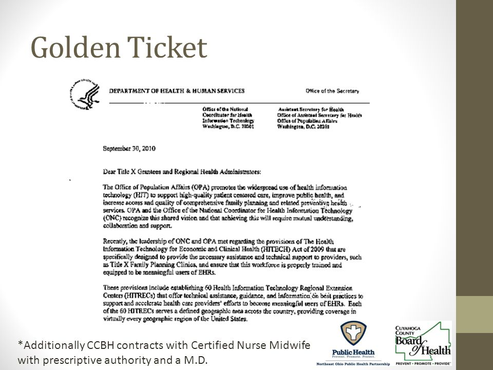 Golden Ticket *Additionally CCBH contracts with Certified Nurse Midwife with prescriptive authority and a M.D.