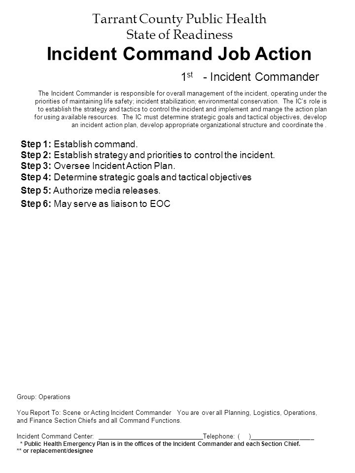 Tarrant County Public Health State of Readiness Incident Command Job Action Step 1: Establish command. Step 2: Establish strategy and priorities to co