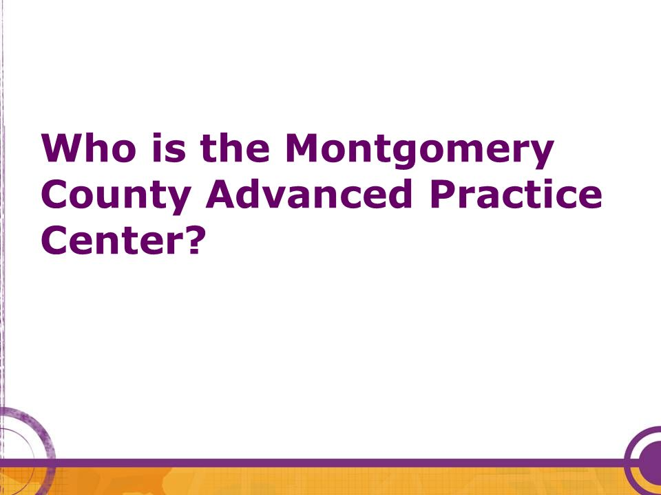 Who is the Montgomery County Advanced Practice Center