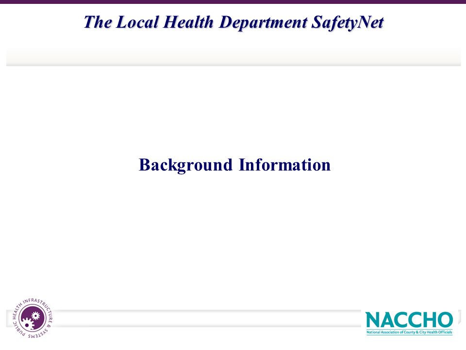 The Local Health Department SafetyNet Background Information