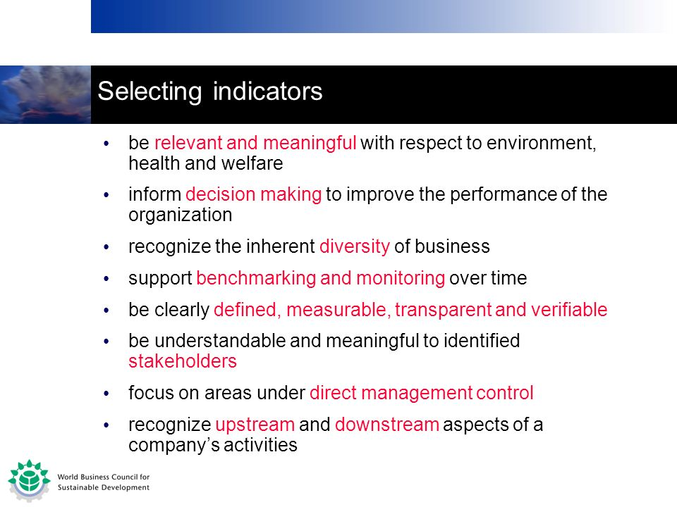 27 Selecting indicators be relevant and meaningful with respect to environment, health and welfare inform decision making to improve the performance o