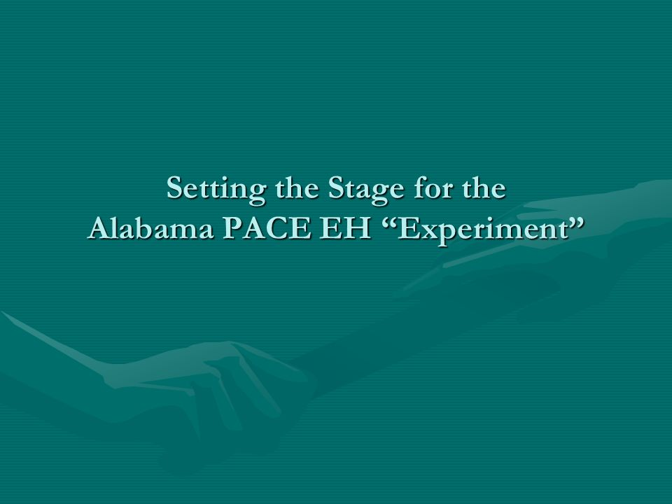 Setting the Stage for the Alabama PACE EH Experiment