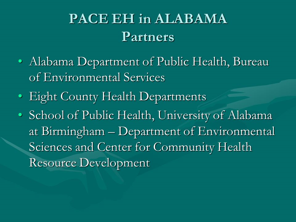 PACE EH in ALABAMA Partners Alabama Department of Public Health, Bureau of Environmental ServicesAlabama Department of Public Health, Bureau of Enviro