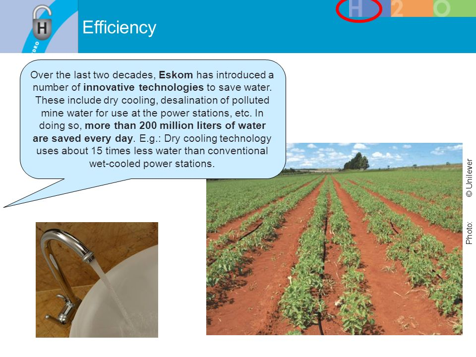 Efficiency Photo:© Unilever Over the last two decades, Eskom has introduced a number of innovative technologies to save water. These include dry cooli