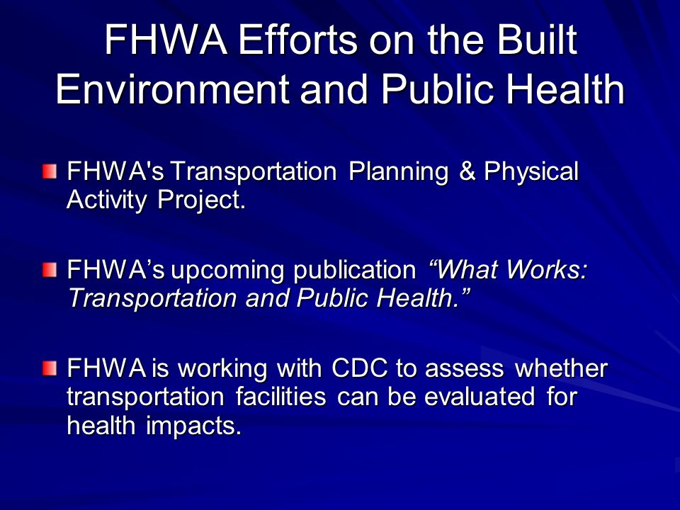 FHWA s Transportation Planning & Physical Activity Project.