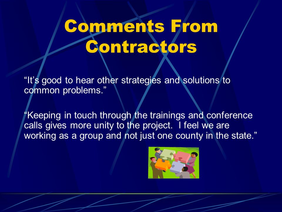 Comments From Contractors Its good to hear other strategies and solutions to common problems.
