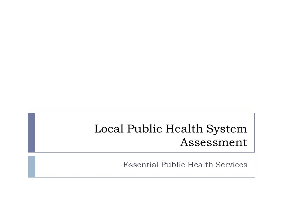 Local Public Health System Assessment Essential Public Health Services