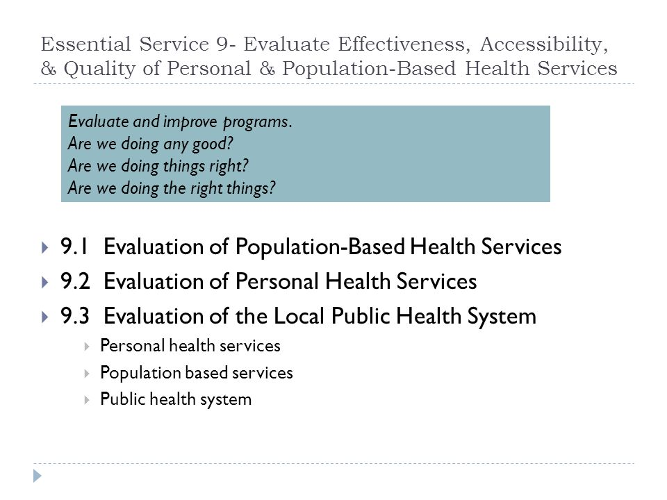Essential Service 9- Evaluate Effectiveness, Accessibility, & Quality of Personal & Population-Based Health Services 9.1 Evaluation of Population-Base