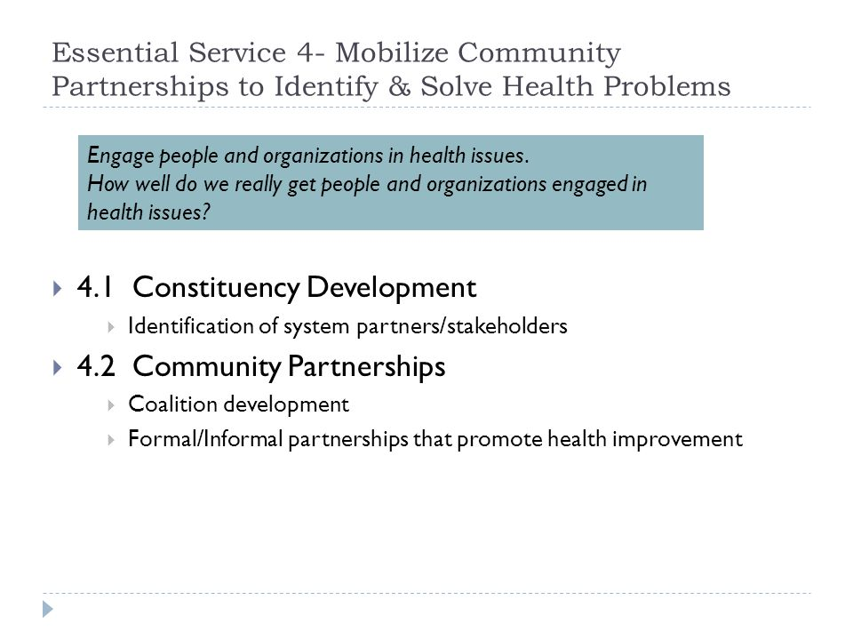Essential Service 4- Mobilize Community Partnerships to Identify & Solve Health Problems 4.1 Constituency Development Identification of system partner