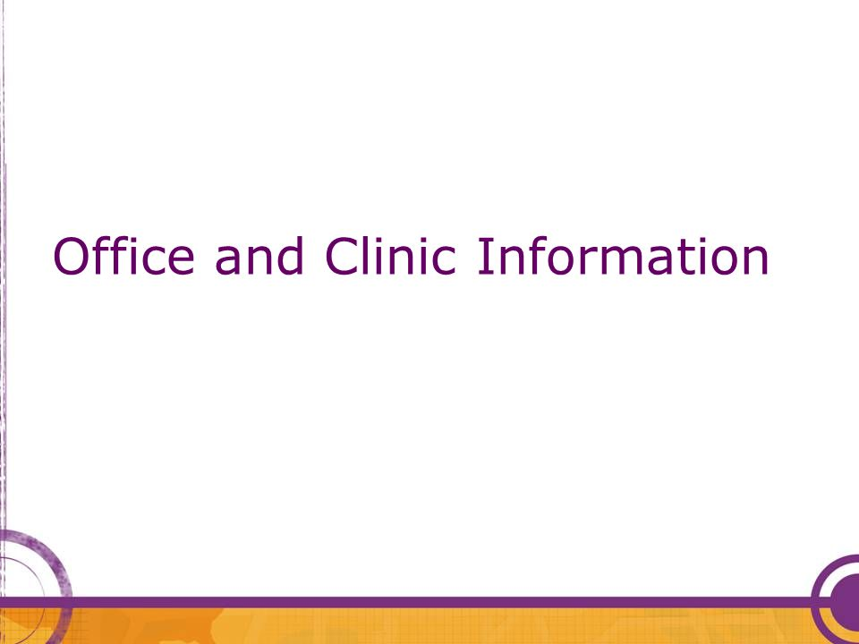 Office and Clinic Information
