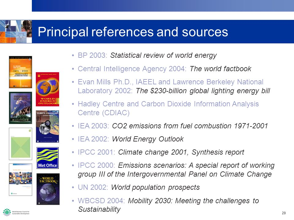 29 Principal references and sources BP 2003: Statistical review of world energy Central Intelligence Agency 2004: The world factbook Evan Mills Ph.D.,