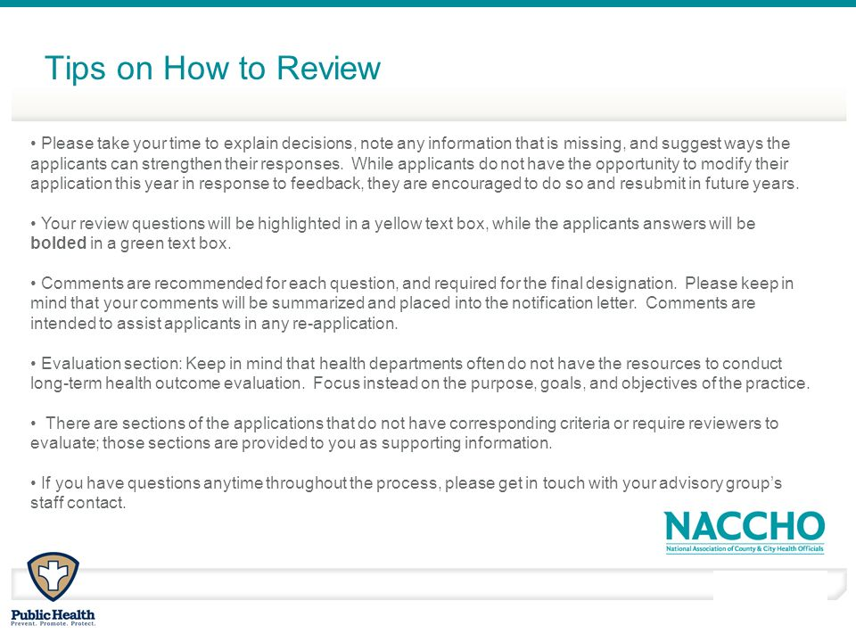 March - April 2010 Tips on How to Review Please take your time to explain decisions, note any information that is missing, and suggest ways the applic