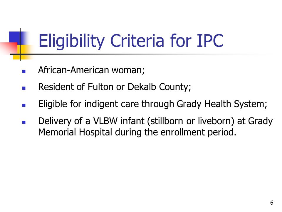 6 Eligibility Criteria for IPC African-American woman; Resident of Fulton or Dekalb County; Eligible for indigent care through Grady Health System; De