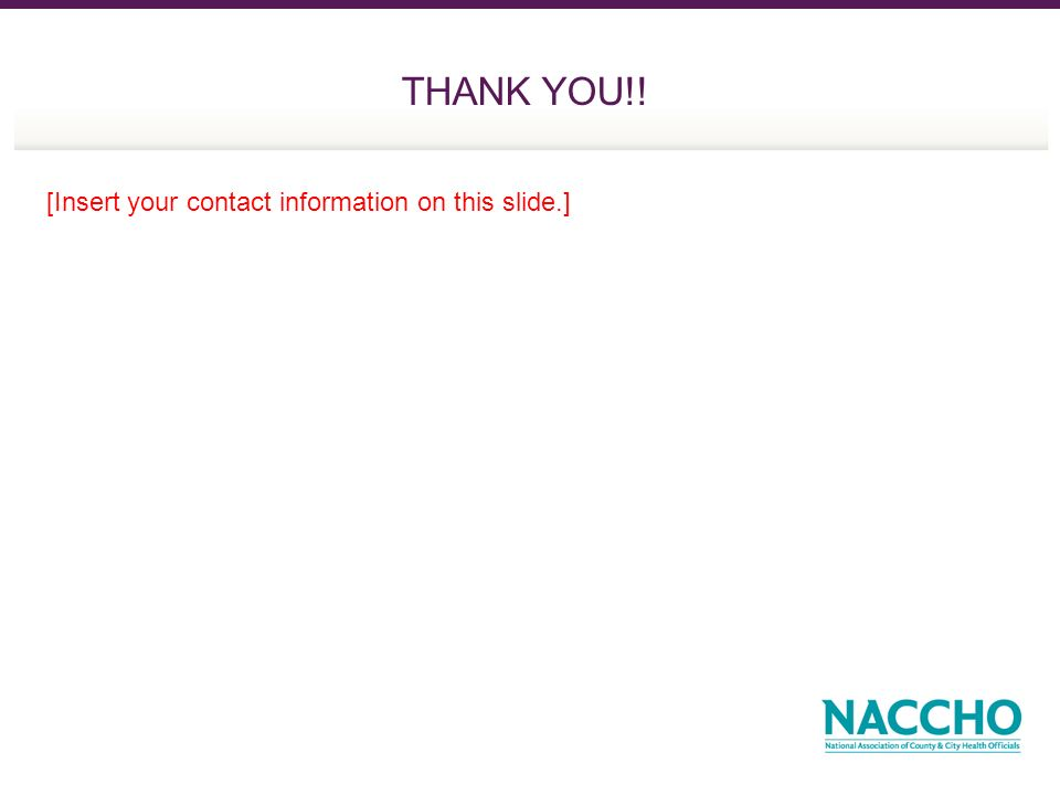 THANK YOU!! [Insert your contact information on this slide.]