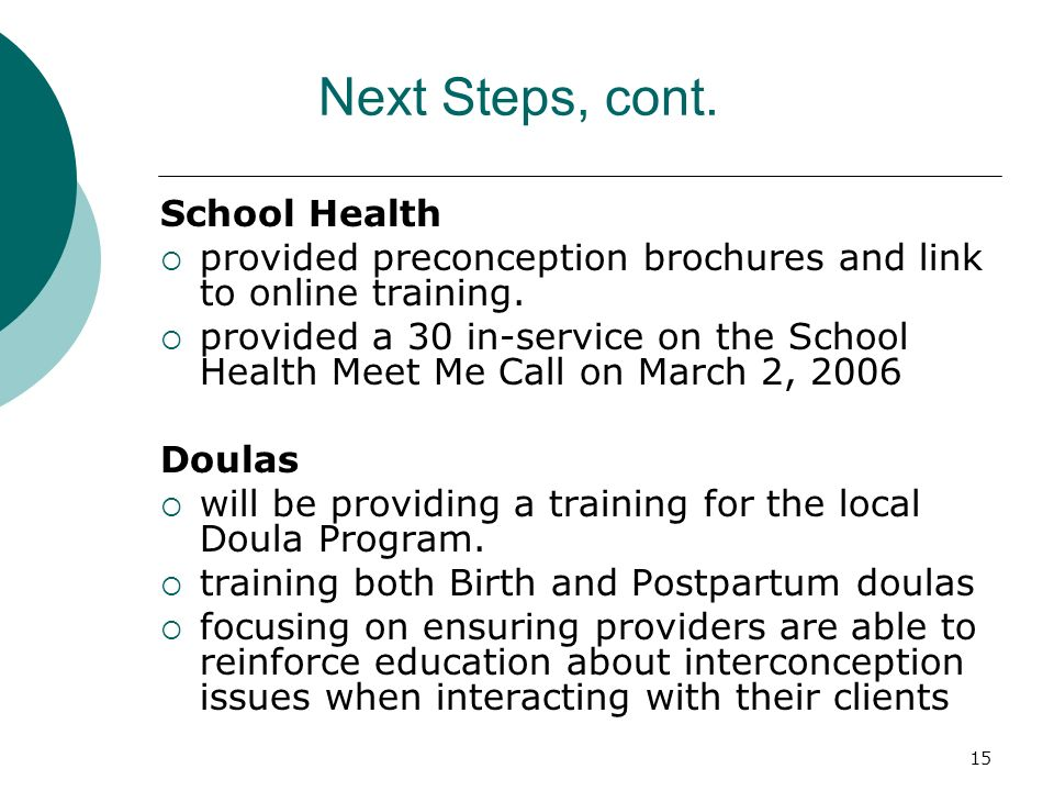 15 Next Steps, cont. School Health provided preconception brochures and link to online training.