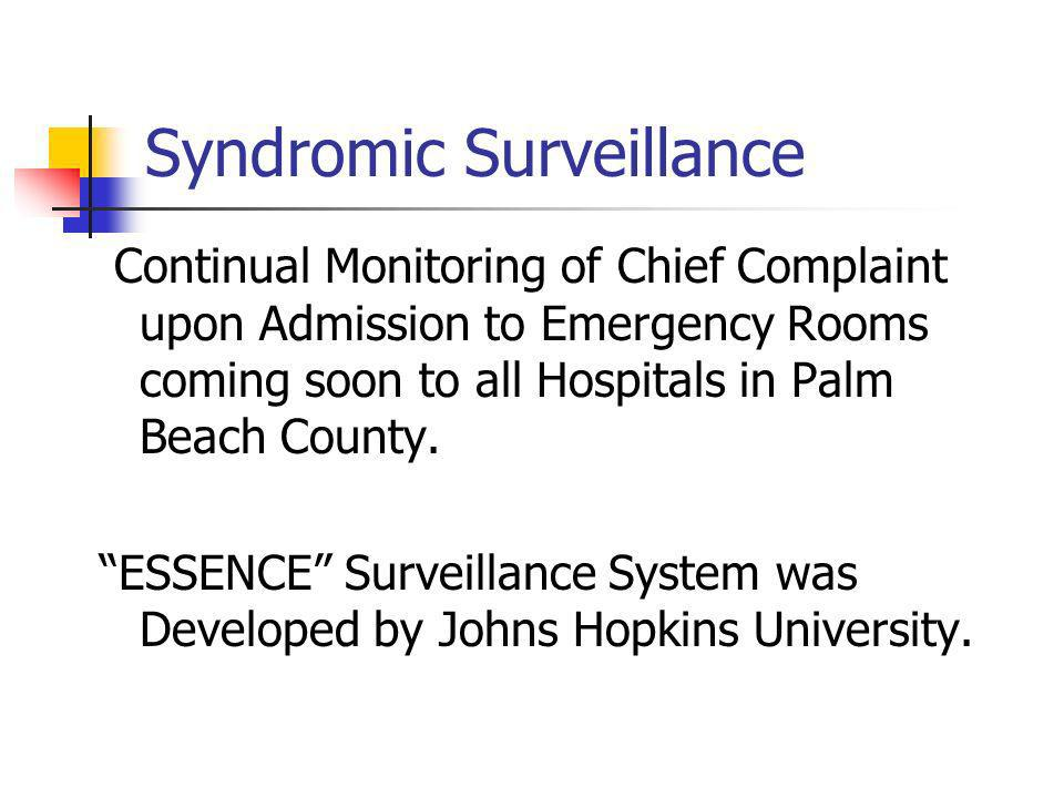 Syndromic Surveillance Continual Monitoring of Chief Complaint upon Admission to Emergency Rooms coming soon to all Hospitals in Palm Beach County.