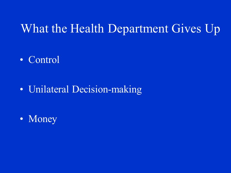 What the Health Department Gives Up Control Unilateral Decision-making Money