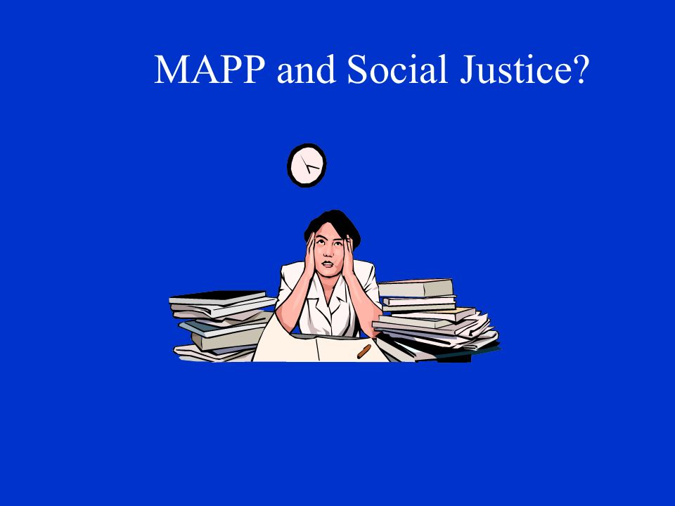 MAPP is a tool for system change!