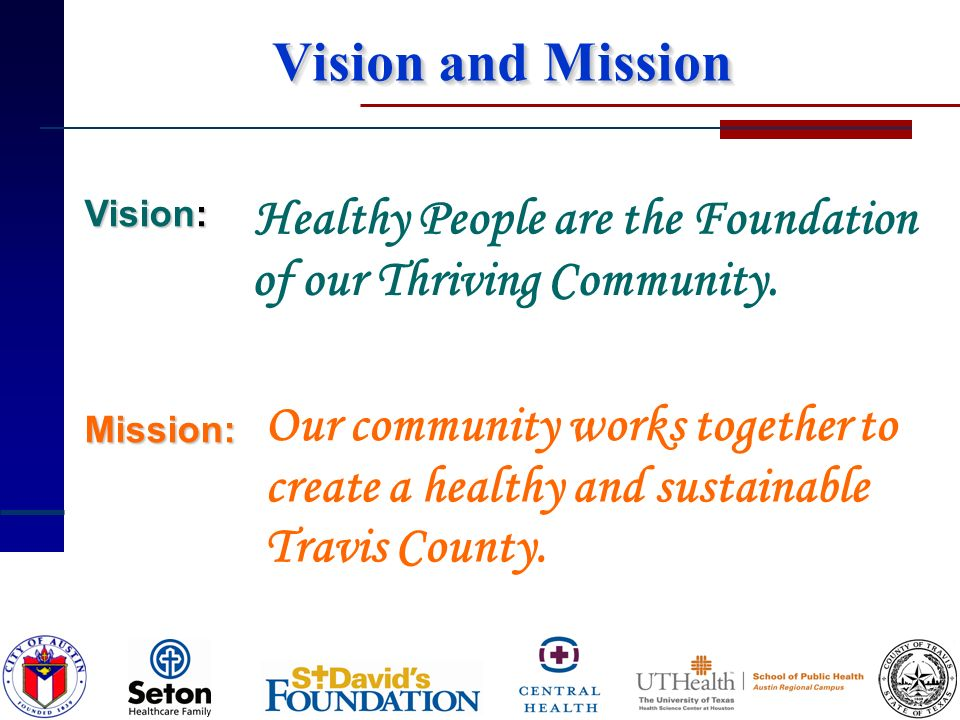 Vision: Vision and Mission Mission: Our community works together to of our Thriving Community.