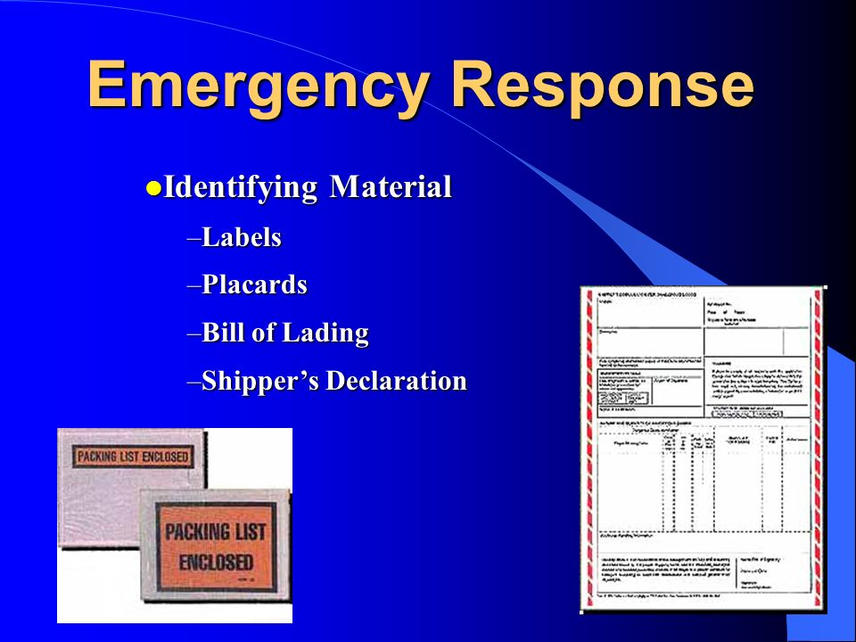 69 Emergency Response l Identifying Material –Labels –Placards –Bill of Lading –Shippers Declaration