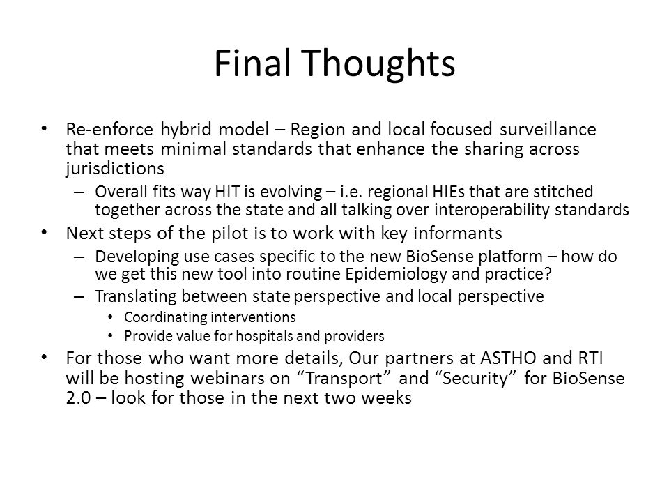 Final Thoughts Re-enforce hybrid model – Region and local focused surveillance that meets minimal standards that enhance the sharing across jurisdicti
