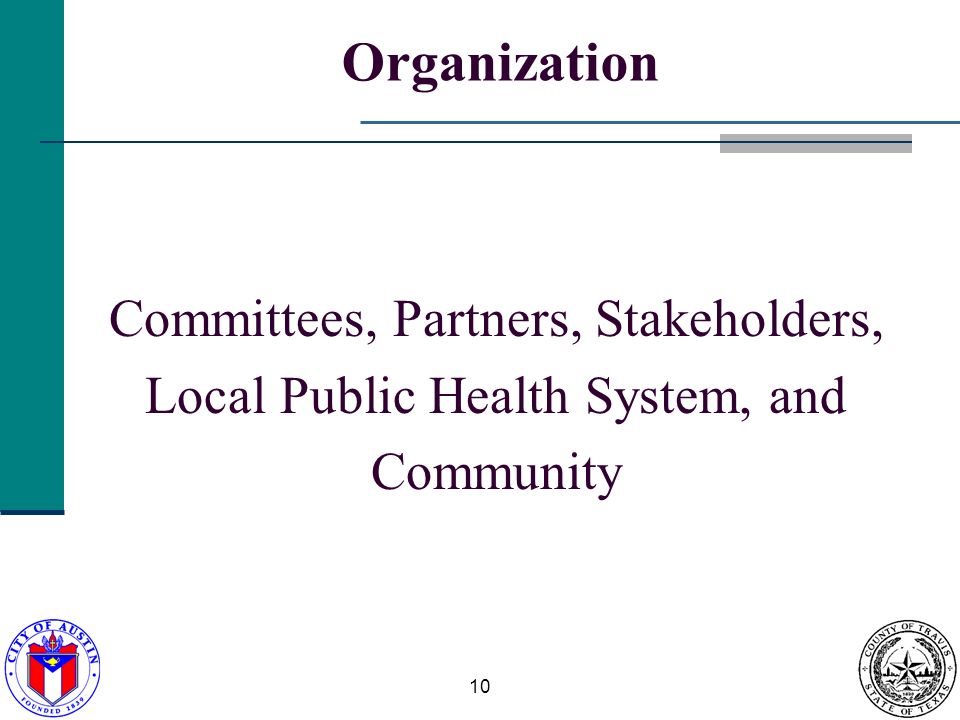 10 Organization Committees, Partners, Stakeholders, Local Public Health System, and Community