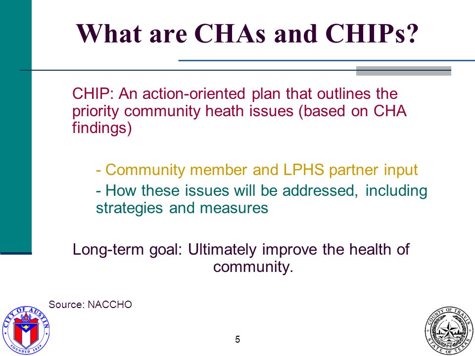 5 What are CHAs and CHIPs.