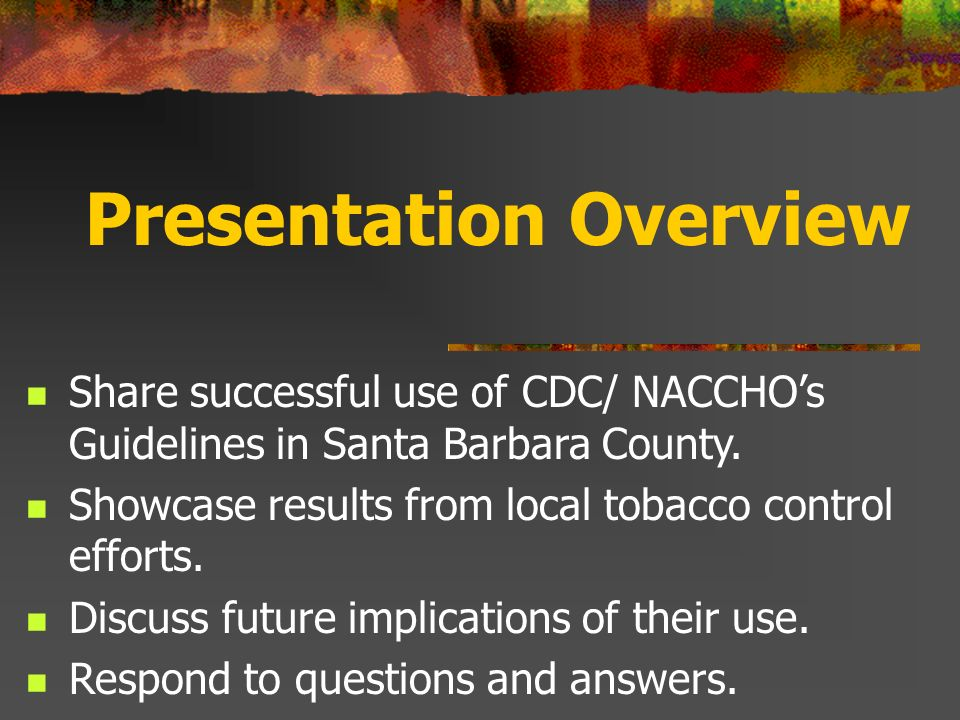 NACCHOs Tobacco Control Guidelines: Successful Use of the Recommendations presented by Dawn M.