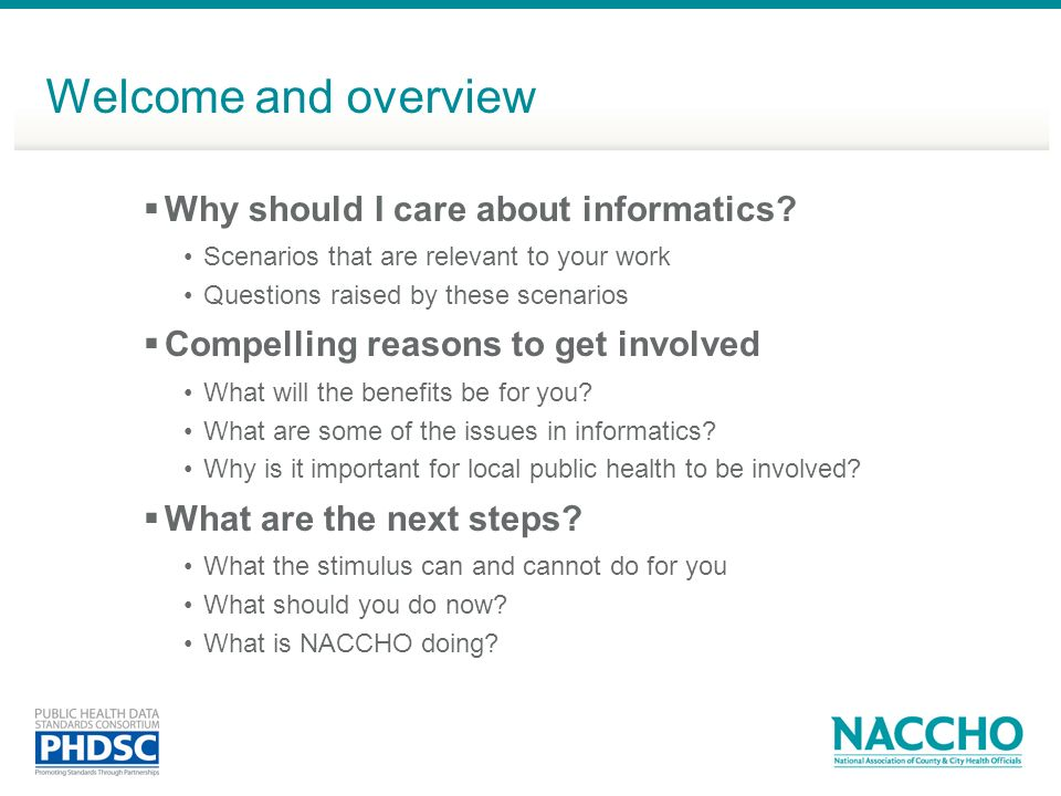 Welcome and overview Why should I care about informatics? Scenarios that are relevant to your work Questions raised by these scenarios Compelling reas