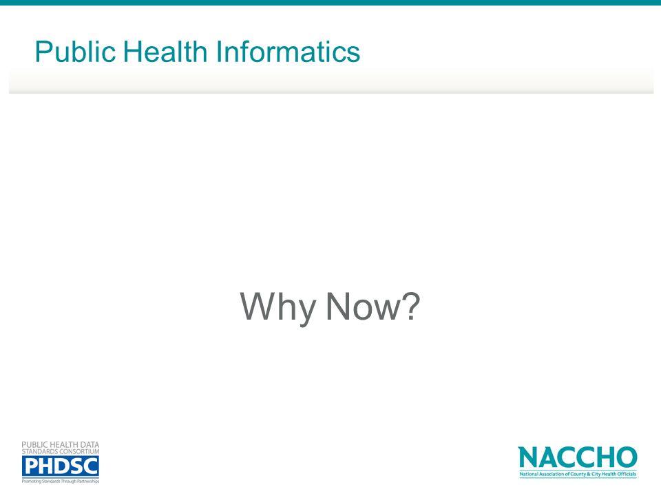 Why Now? Public Health Informatics