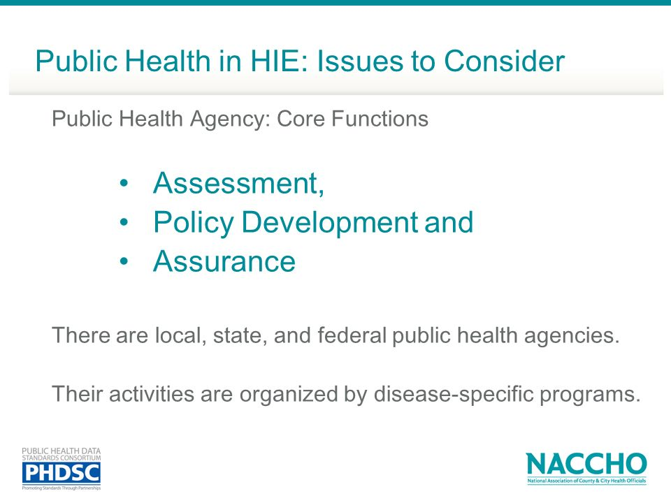 Public Health Agency: Core Functions Assessment, Policy Development and Assurance There are local, state, and federal public health agencies. Their ac