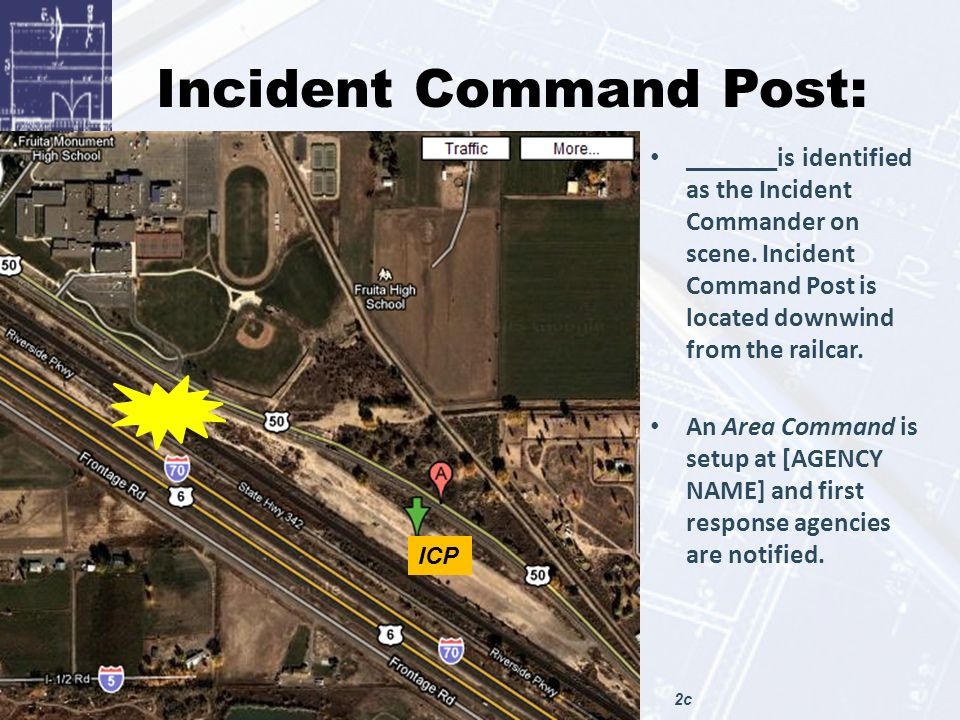 Incident Command Post: _______is identified as the Incident Commander on scene.
