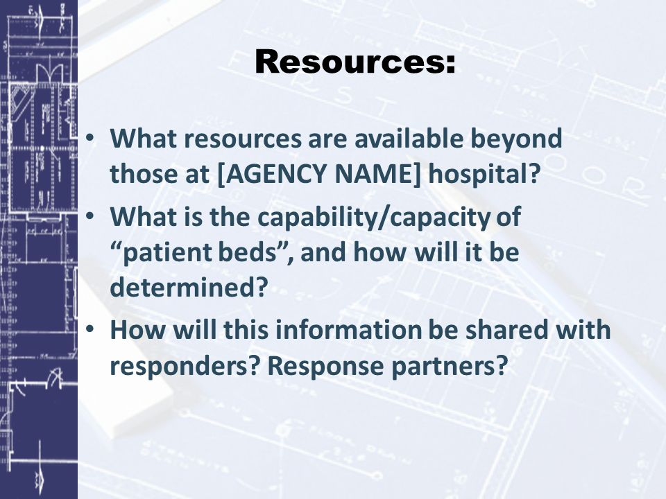 Resources: What resources are available beyond those at [AGENCY NAME] hospital.